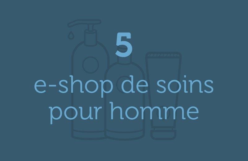 5 boutiques soins pour homme