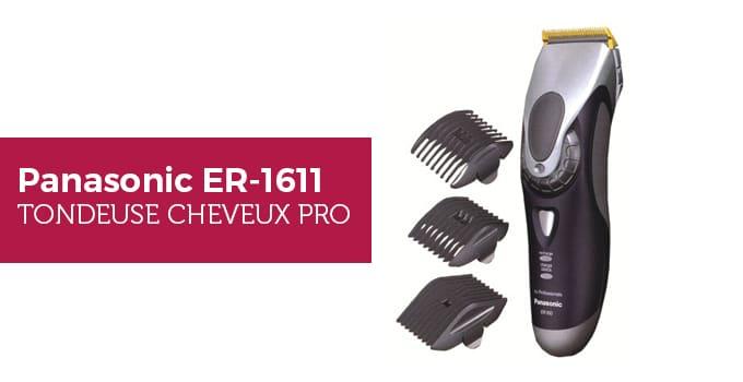 panasonic ER-1611 avis et test - tondeuse à cheveux professionnelle